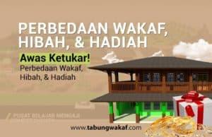 Perbedaan Wakaf, Hibah, dan Hadiah - Tabung Wakaf