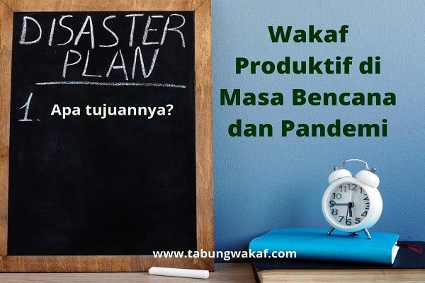 Tujuan wakaf produktif saat bencana dan pandemi - Tabung Wakaf