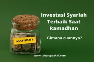 Investasi Syariah Terbaik Saat Ramadhan - Tabung Wakaf
