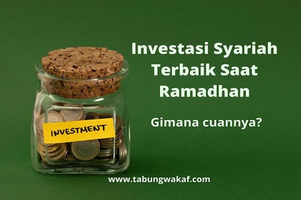 Investasi Syariah Terbaik Saat Ramadhan – Tabung Wakaf
