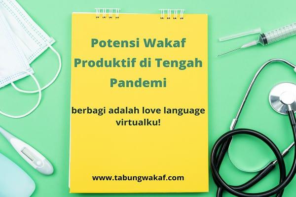Potensi wakaf produktif sebagai solusi pandemi Covid-19 di Indonesia - Tabung Wakaf