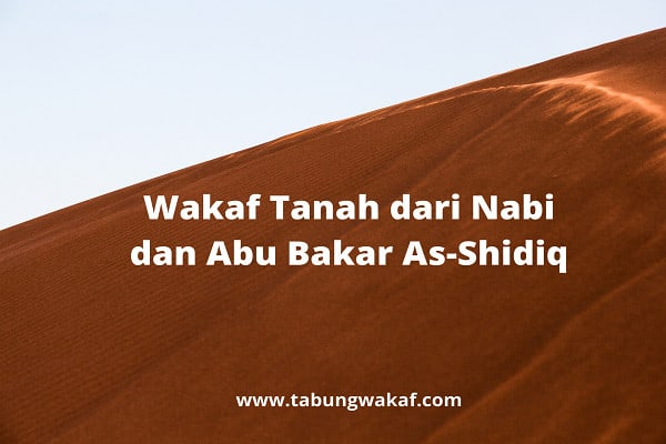 Nabi dan Abu Bakar As-Shiqid berwakaf tanah - Tabung Wakaf