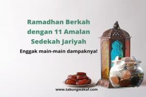 Amalan sedekah jariyah saat Ramadhan jadi ladang pahala dengan dampak signifikan - Tabung Wakaf