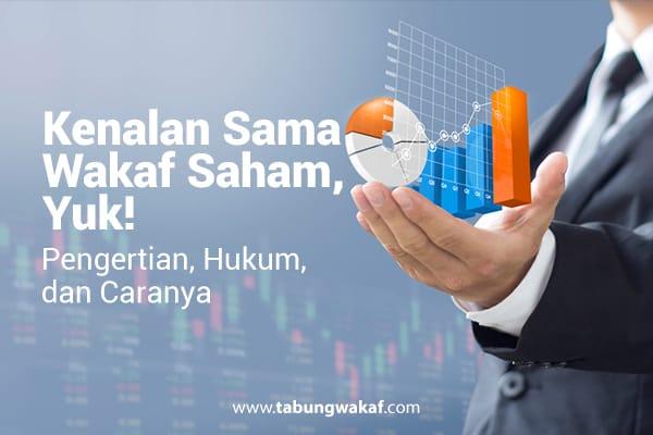 Pengertian wakaf saham, hukum, dan cara wakaf saham di Indonesia – Tabung Wakaf