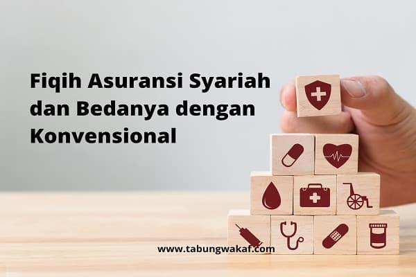 Fiqih Asuransi syariah dan perbedaan dengan asuransi konvesnsional