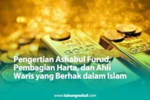 Ashabul Furud dan Pembagian Warisan Dalam Islam