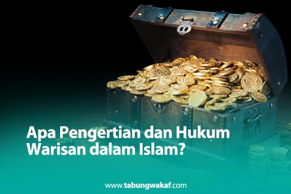 Pengertian dan Hukum Warisan Dalam Islam