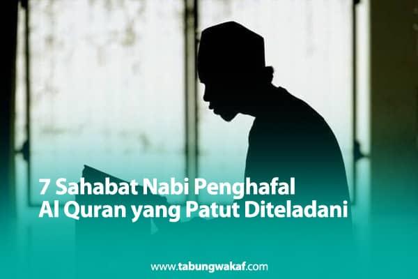 7 sahabat nabi penghafal al quran
